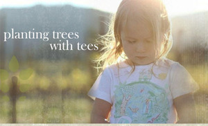 Planting trees with tees - 100% organic cotton t-shirt
