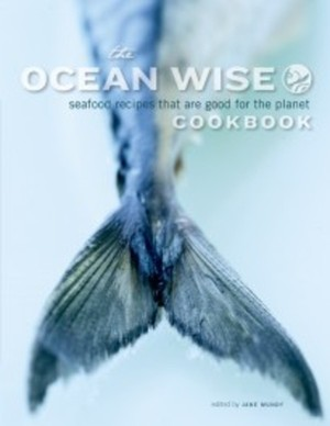 The Ocean Wise Cookbook | Whitecap Books