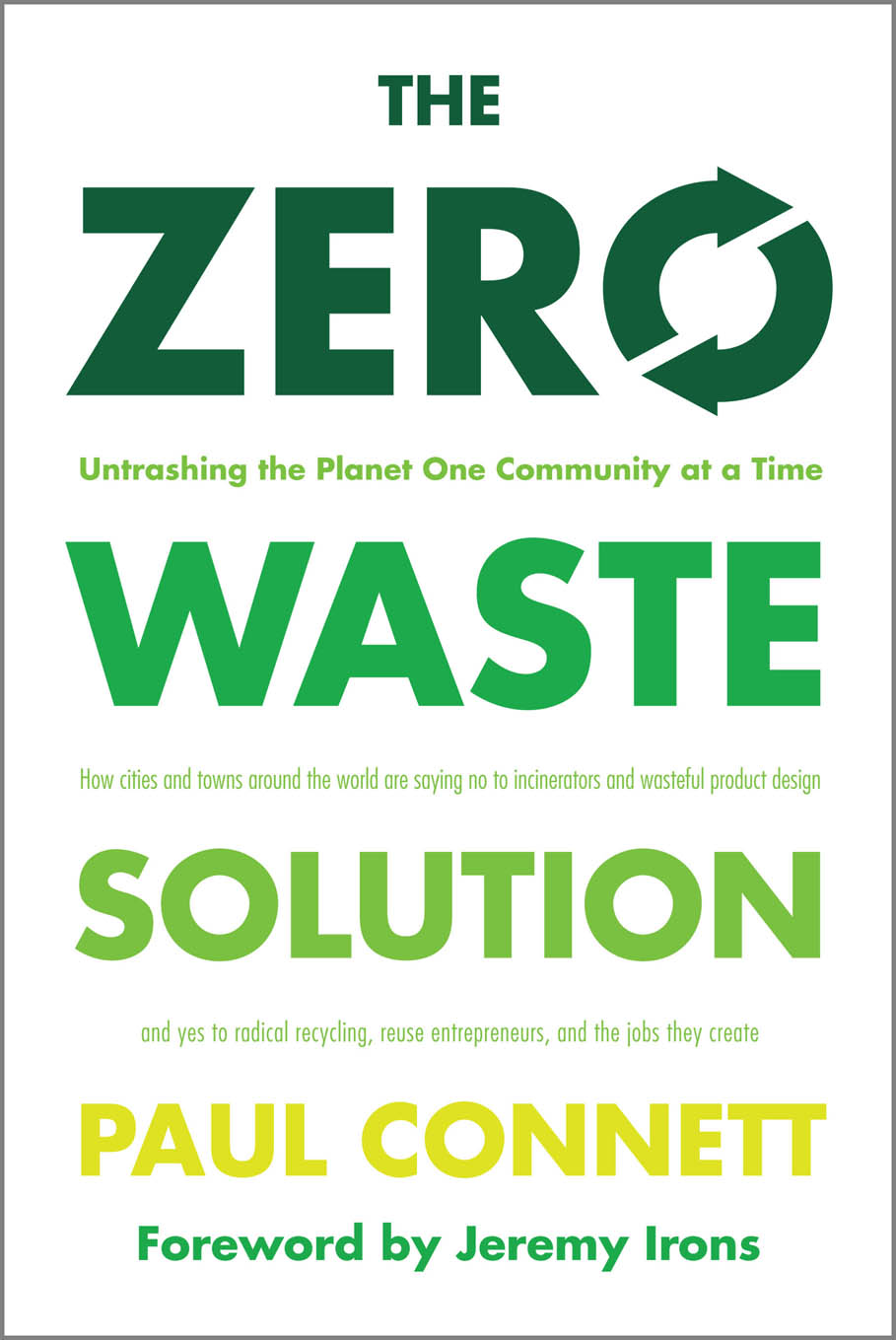 Zero waste how to untrash the planet chelsea green 500eco for Best out of waste environment