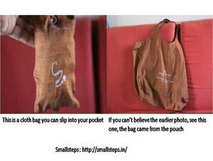 Take your own shopping bag, a cloth bag that you can slip into your pocket