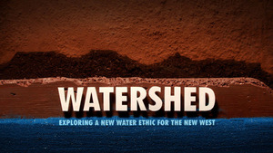 Watershed @WatershedMovie - About saving the Colorado River & exploring a new water ethic ..