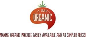 I Say Organic!